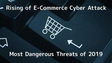 2019年最大的网络威胁:电子商务网络攻击的崛起